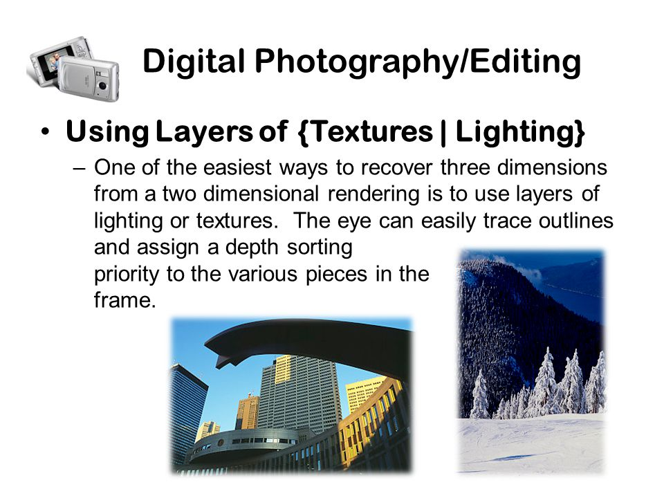 Digital Photography/Editing Using Layers of {Textures | Lighting} –One of the easiest ways to recover three dimensions from a two dimensional rendering is to use layers of lighting or textures.