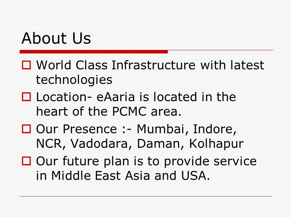 About Us  World Class Infrastructure with latest technologies  Location- eAaria is located in the heart of the PCMC area.