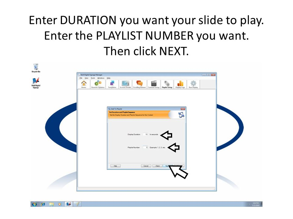Enter TIMES of day you want your slide to play. Then click NEXT.