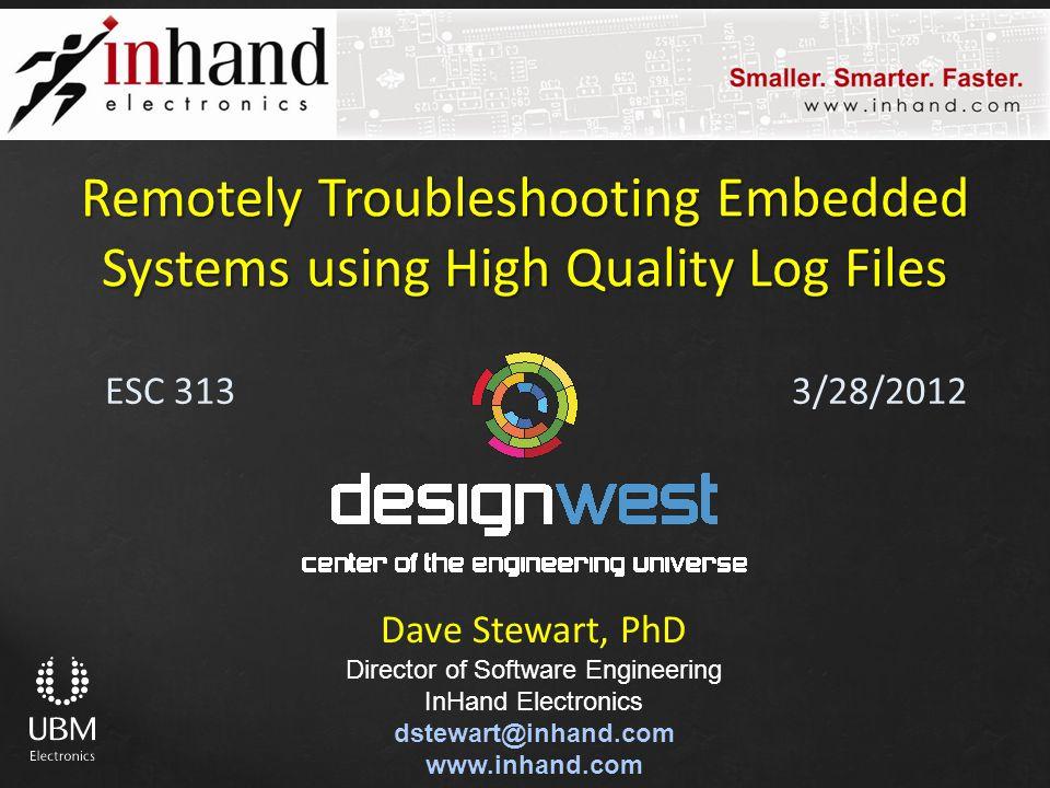 DesignWest 2012 – San Jose Remotely Troubleshooting using High Quality Log Files InHand Electronics, Inc.