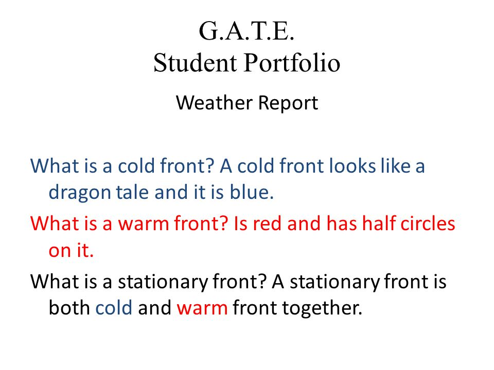G.A.T.E. Student Portfolio Weather Report What is a cold front.