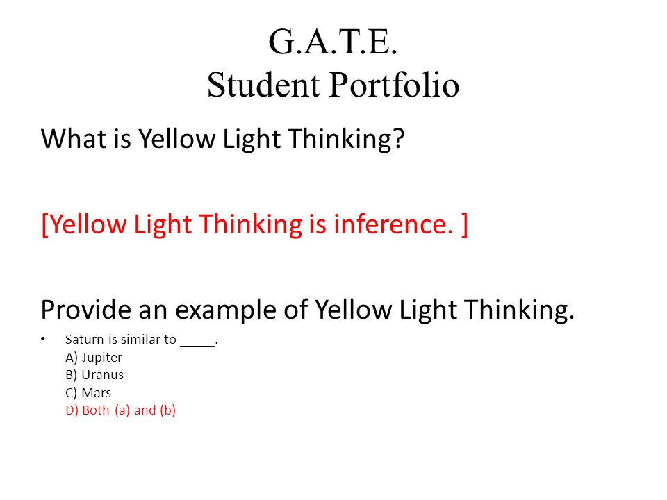 G.A.T.E. Student Portfolio What is Yellow Light Thinking.