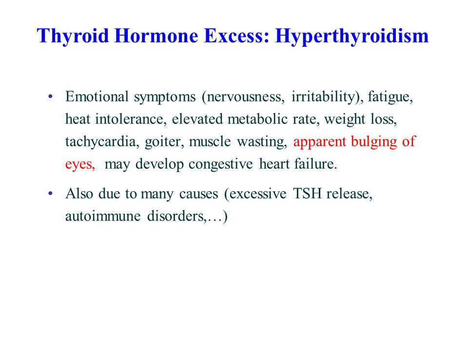 Emotional symptoms (nervousness, irritability), fatigue, heat intolerance, elevated metabolic rate, weight loss, tachycardia, goiter, muscle wasting,