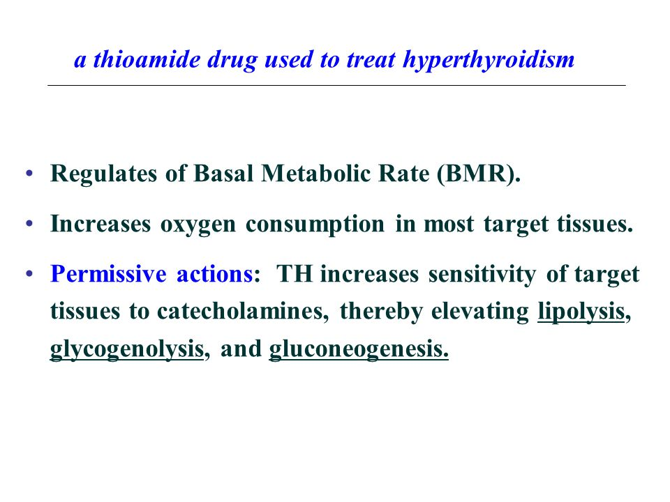 Regulates of Basal Metabolic Rate (BMR). Increases oxygen consumption in most target tissues. Permissive actions: TH increases sensitivity of target t