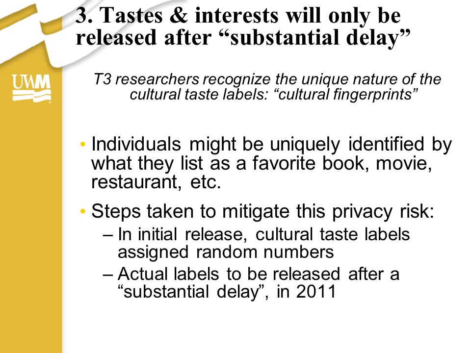 """3. Tastes & interests will only be released after """"substantial delay"""" T3 researchers recognize the unique nature of the cultural taste labels: """"cultur"""