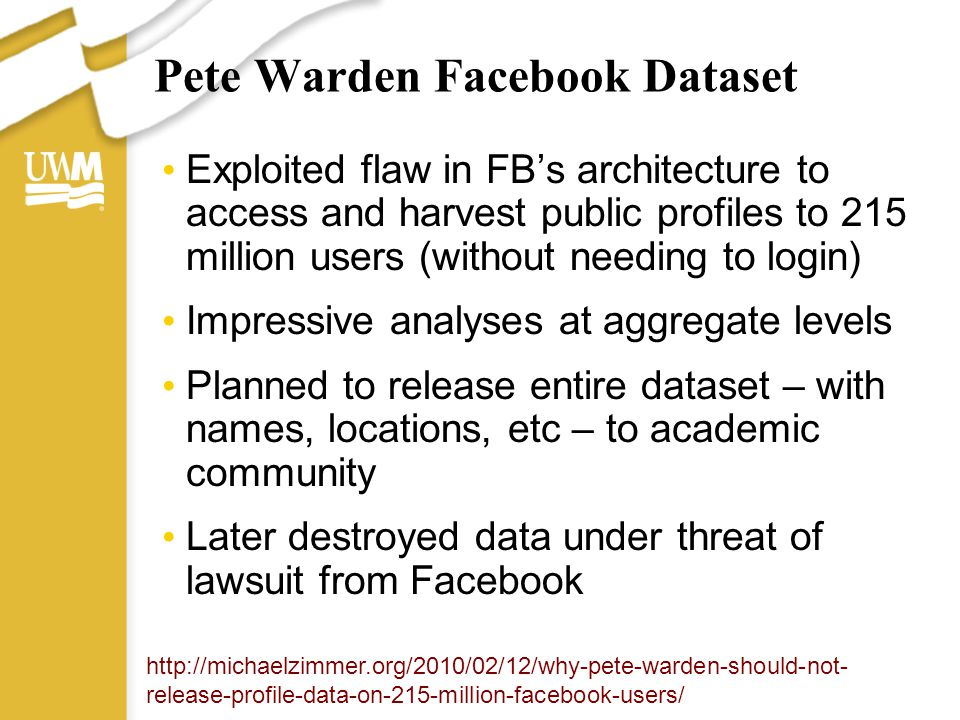 Pete Warden Facebook Dataset Exploited flaw in FB's architecture to access and harvest public profiles to 215 million users (without needing to login)