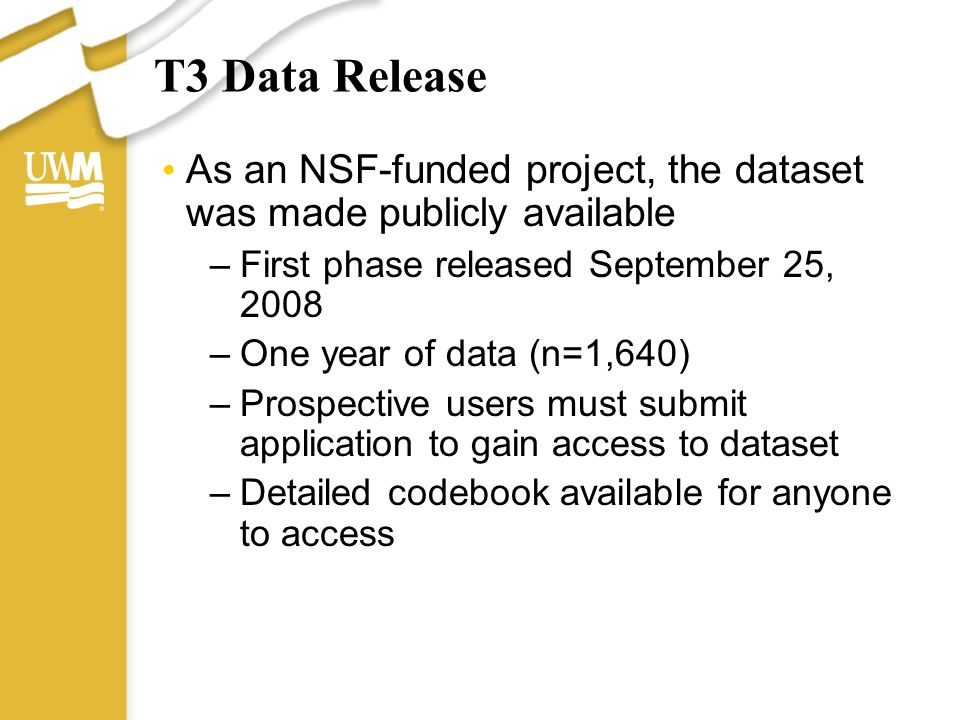 T3 Data Release As an NSF-funded project, the dataset was made publicly available –First phase released September 25, 2008 –One year of data (n=1,640)