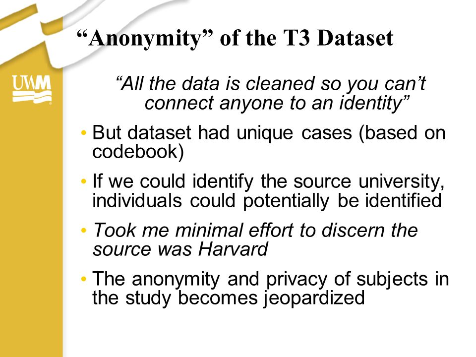 T3 Good-Faith Efforts to Protect Subject Privacy 1.Only those data that were accessible by default by each RA were collected 2.Removing/encoding of identifying information 3.Tastes & interests ( cultural footprints ) will only be released after substantial delay 4.To download, must agree to Terms and Conditions of Use statement 5.Reviewed & approved by Harvard's IRB