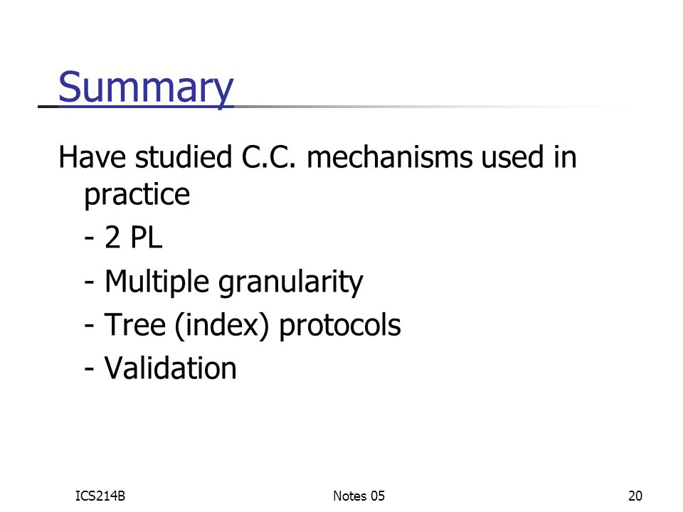 ICS214BNotes 0520 Summary Have studied C.C.
