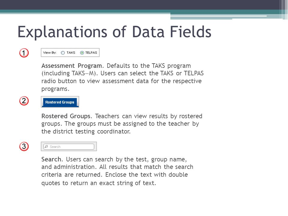Explanations of Data Fields Assessment Program. Defaults to the TAKS program (including TAKS – M).