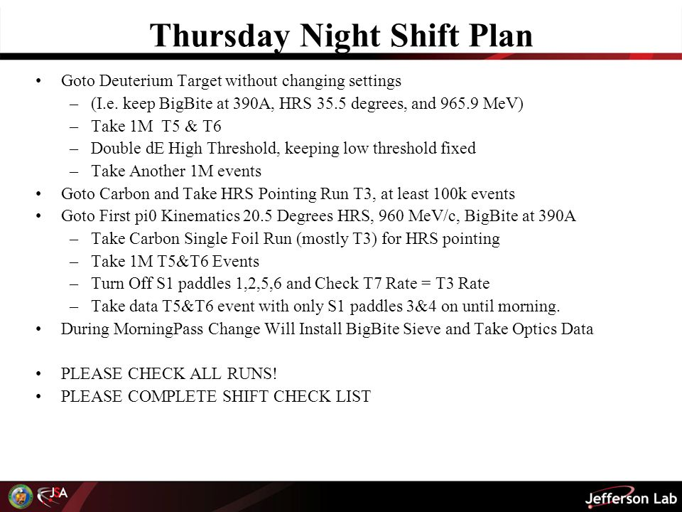 Thursday Night Shift Plan Goto Deuterium Target without changing settings –(I.e.