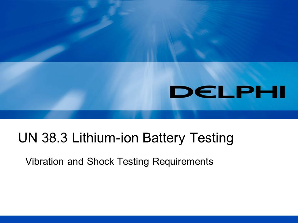 UN 38.3 Lithium-ion Battery Testing Vibration and Shock Testing Requirements