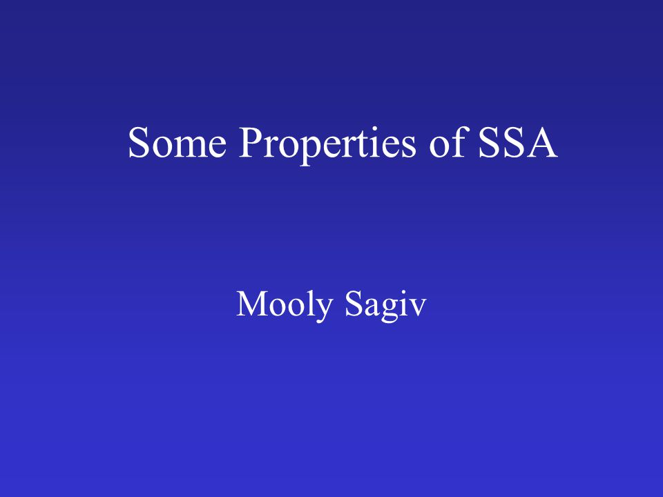 Some Properties of SSA Mooly Sagiv
