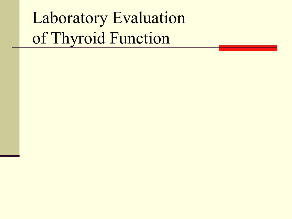 Laboratory Evaluation of Thyroid Function