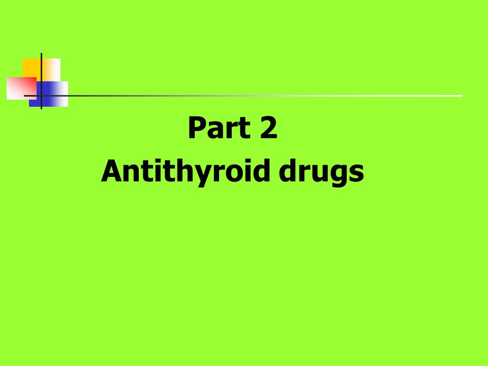 Part 2 Antithyroid drugs