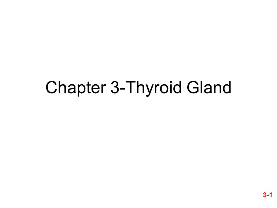 Chapter 3-Thyroid Gland 3-1
