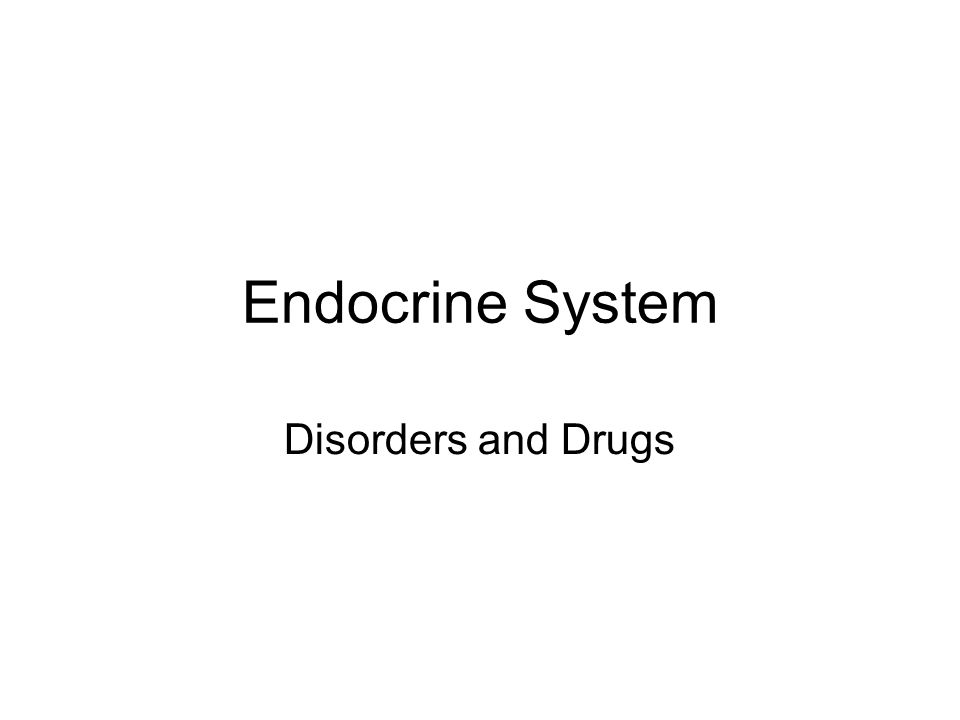 Endocrine System Disorders and Drugs
