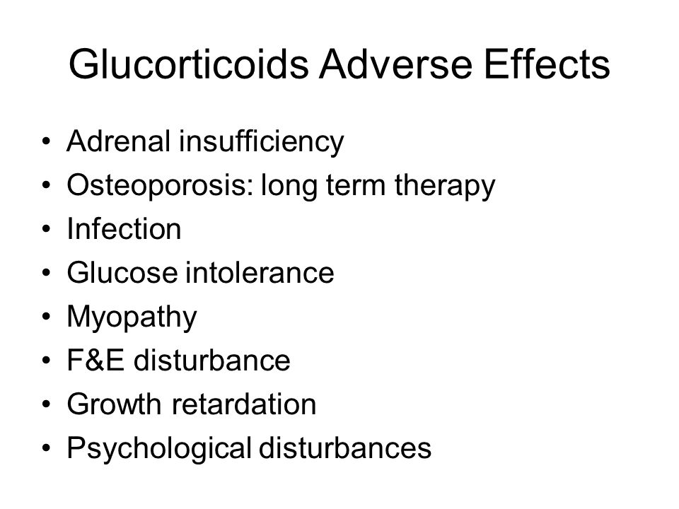 Glucorticoids Adverse Effects Adrenal insufficiency Osteoporosis: long term therapy Infection Glucose intolerance Myopathy F&E disturbance Growth retardation Psychological disturbances