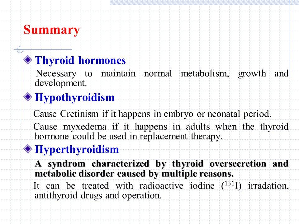 Thyroid hormones Thyroxine, T4 Triiodothyreninum natricum, T3 Synthesized and secreted by thyroid