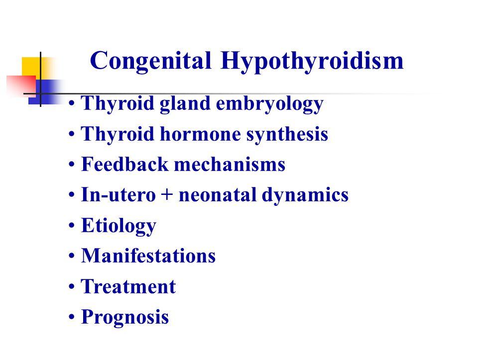 Congenital Hypothyroidism Incidence Worldwide 1:4,000-1:3,000 F>M - 2:1