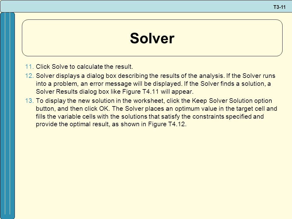 T3-11 Solver 11.Click Solve to calculate the result.