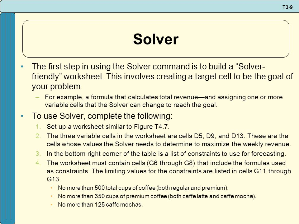 T3-9 Solver The first step in using the Solver command is to build a Solver- friendly worksheet.