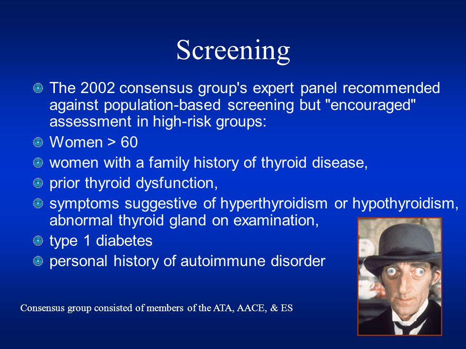Screening The 2002 consensus group's expert panel recommended against population-based screening but