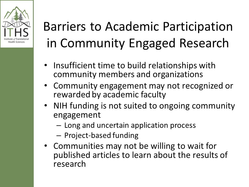 Barriers to Academic Participation in Community Engaged Research Insufficient time to build relationships with community members and organizations Com
