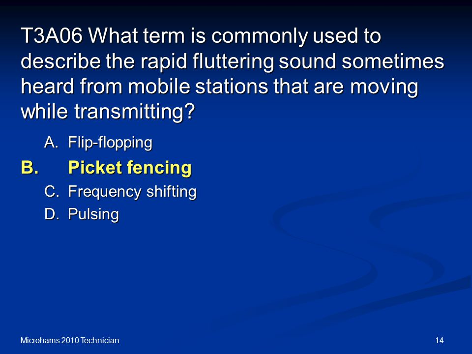 14Microhams 2010 Technician T3A06 What term is commonly used to describe the rapid fluttering sound sometimes heard from mobile stations that are moving while transmitting.