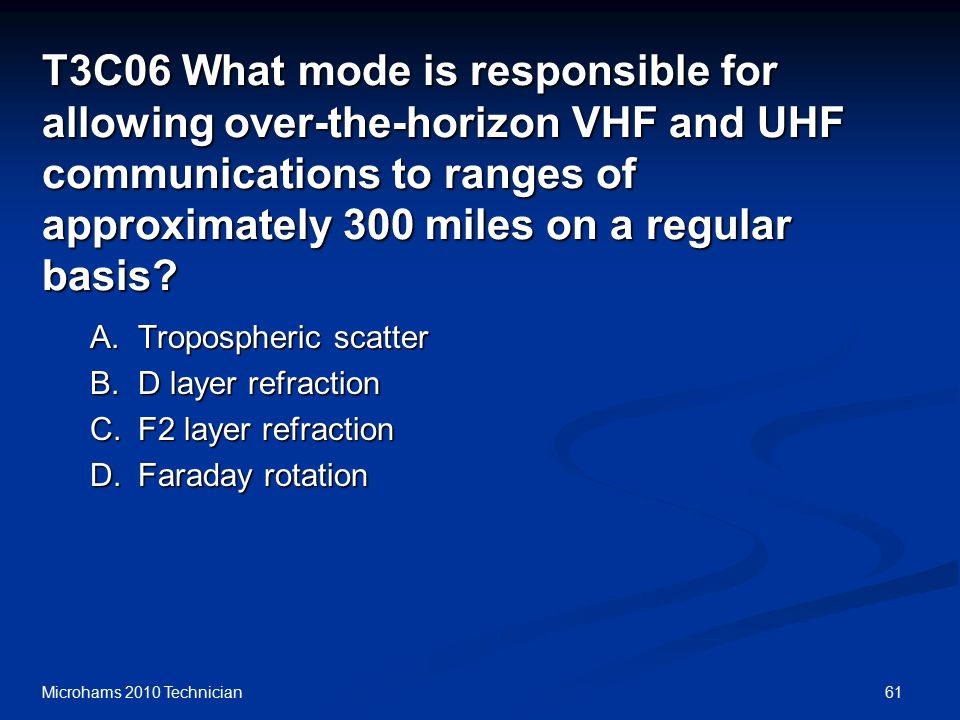 61Microhams 2010 Technician T3C06 What mode is responsible for allowing over-the-horizon VHF and UHF communications to ranges of approximately 300 miles on a regular basis.
