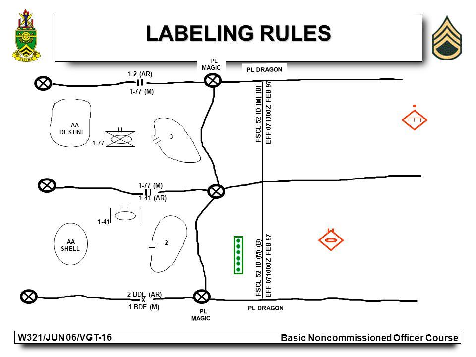 Basic Noncommissioned Officer Course W321/JUN 06/VGT-16 X 2 BDE (AR) 1 BDE (M) 1-2 (AR) FSCL 52 ID (M) (B) EFF 071000Z FEB 97 AA SHELL 2 AA DESTINI 3 1-41 PL DRAGON 1-77 (M) 1-41 (AR) PL MAGIC PL MAGIC PL DRAGON FSCL 52 ID (M) (B) EFF 071000Z FEB 97 LABELING RULES 1-77 1-77 (M)