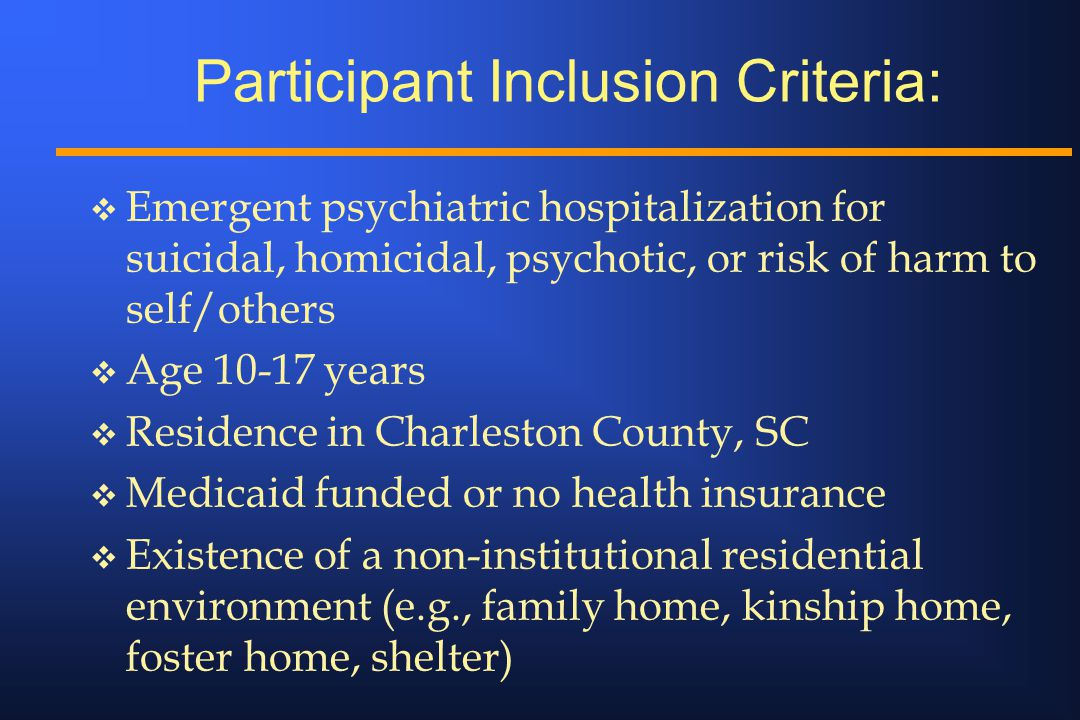 Participant Inclusion Criteria:  Emergent psychiatric hospitalization for suicidal, homicidal, psychotic, or risk of harm to self/others  Age 10-17