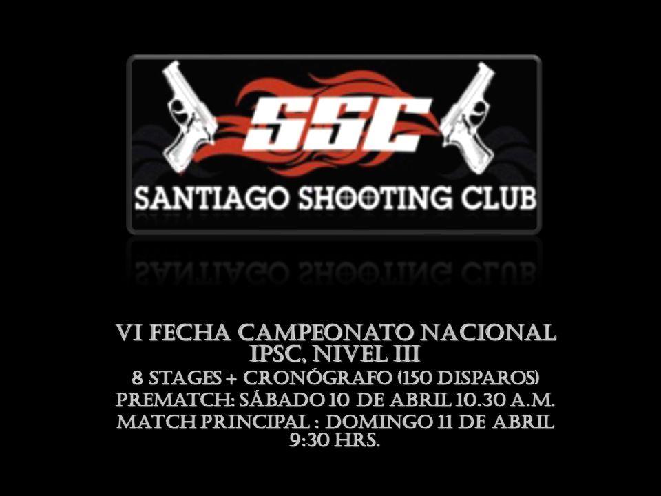 VI Fecha Campeonato Nacional IPSC, Nivel III 8 Stages + Cronógrafo (150 Disparos) PreMatch: Sábado 10 de Abril 10.30 a.m.