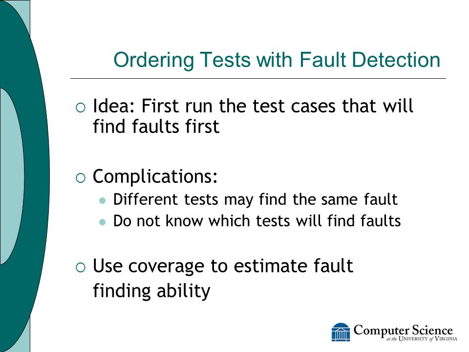 Prioritization Example Prioritized Test Suite (with some fault information) T1 7 faults 9 min.