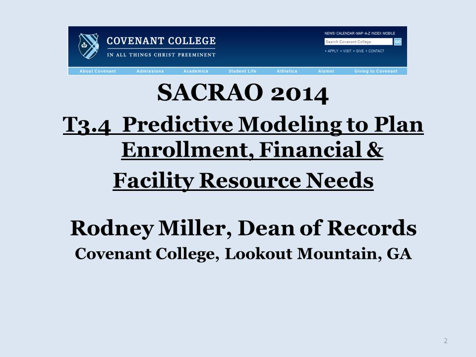 T3.4 Predictive Modeling to Plan Enrollment, Financial & Facility Resource Needs I welcome comments on how you have utilized predictive modeling at your institution.