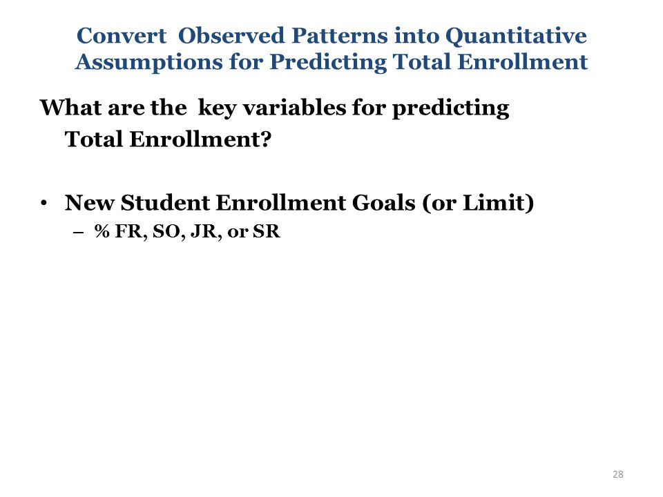 Convert Observed Patterns into Quantitative Assumptions for Predicting Total Enrollment What are the key variables for predicting Total Enrollment.
