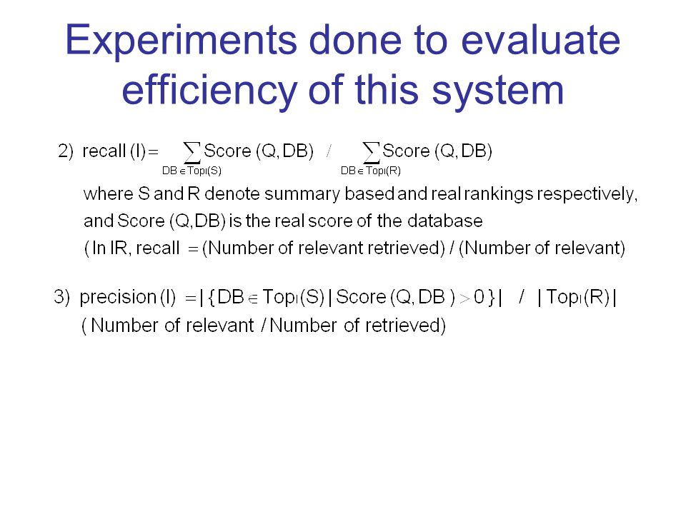 Experiments done to evaluate efficiency of this system