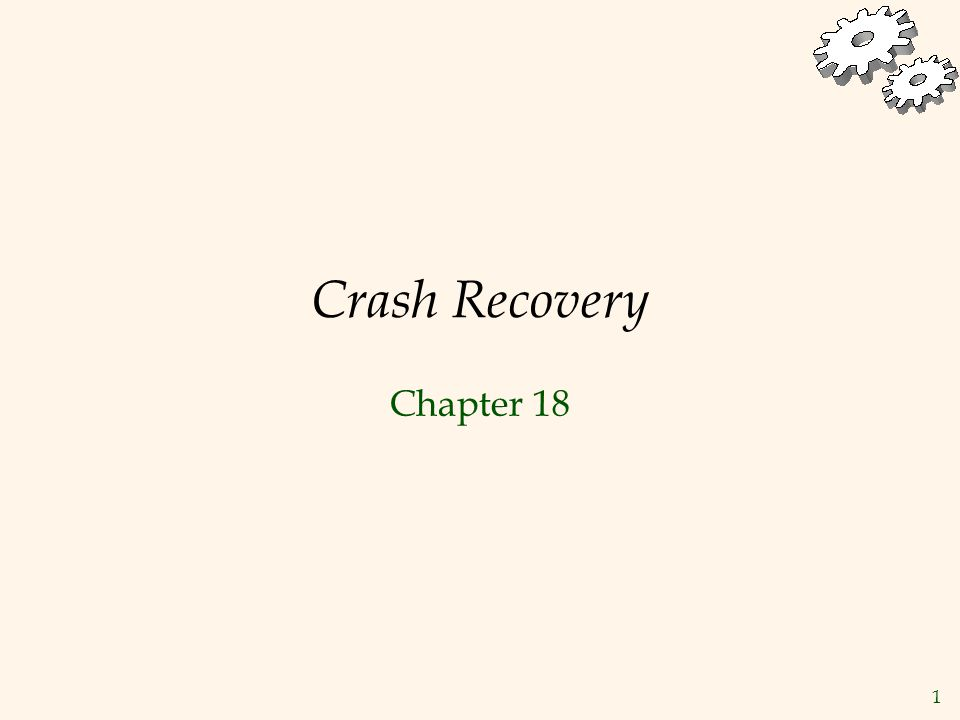 1 Crash Recovery Chapter 18