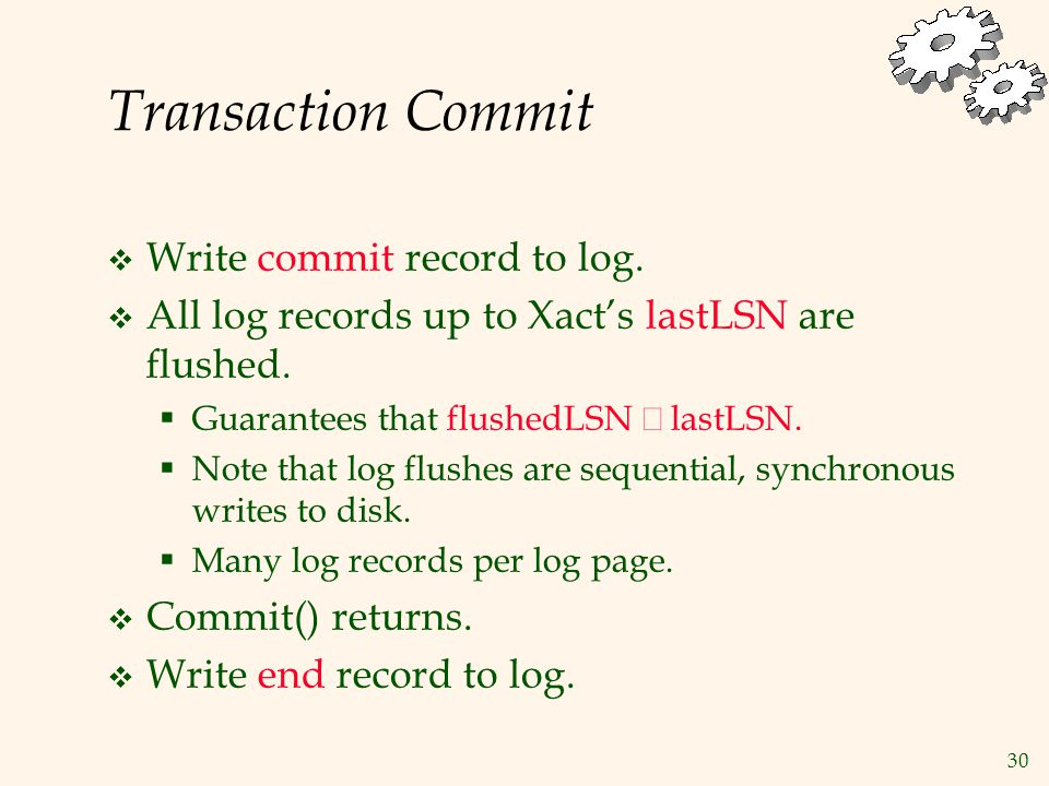 30 Transaction Commit  Write commit record to log.