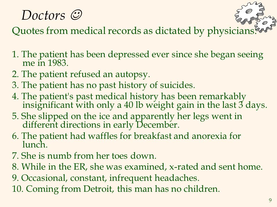 9 Doctors Quotes from medical records as dictated by physicians: 1.