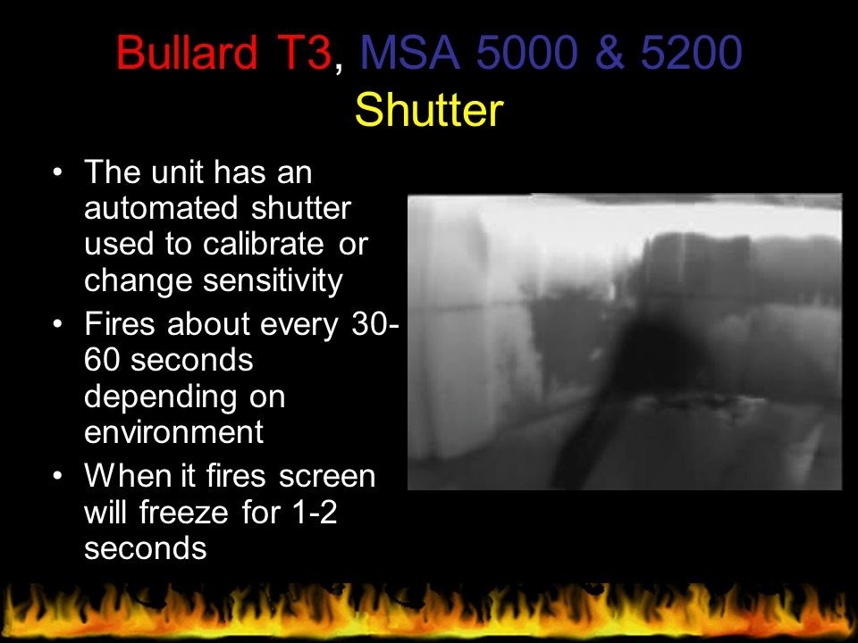 Bullard T3, MSA 5000 & 5200 Shutter The unit has an automated shutter used to calibrate or change sensitivity Fires about every 30- 60 seconds dependi