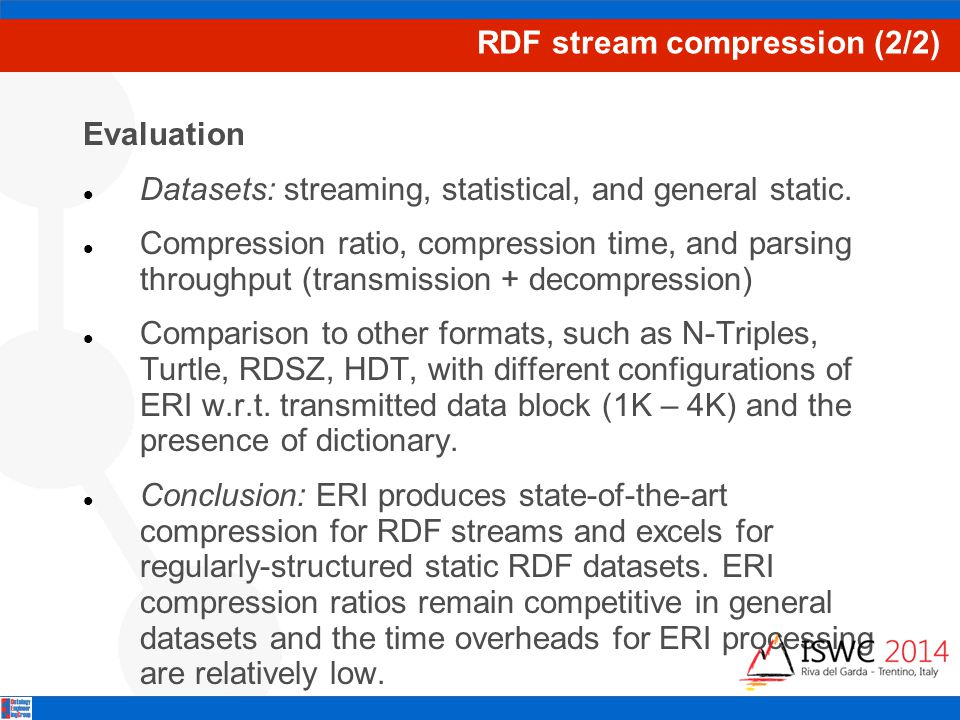 RDF stream compression (2/2) Evaluation Datasets: streaming, statistical, and general static.