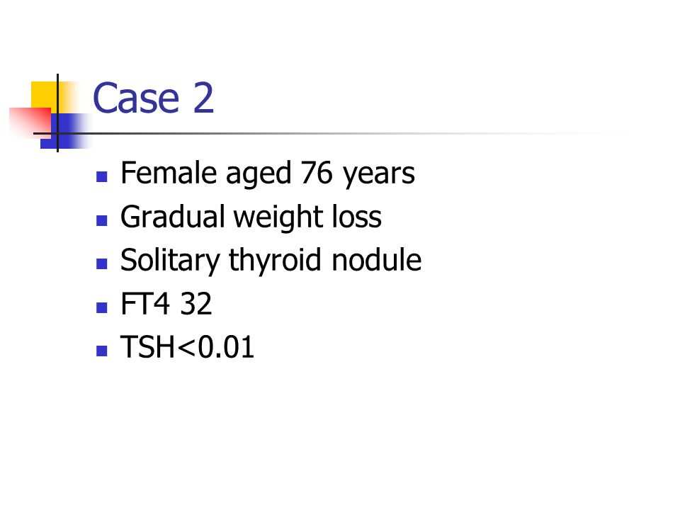Case 11 Female aged 60 years Found collapsed at home History of epilepsy TFT checked in Causality FT4 8.5 TSH 4.0