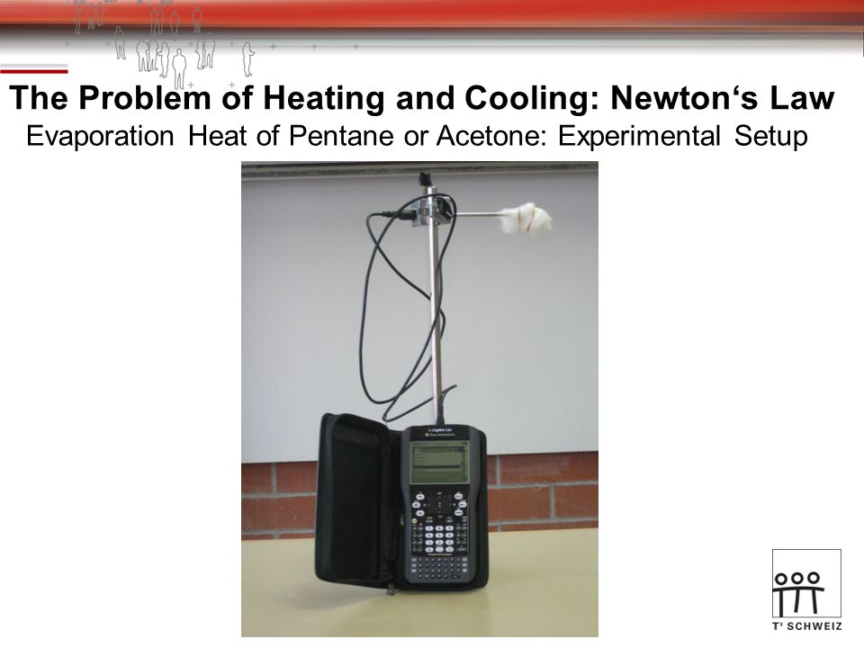 The Problem of Heating and Cooling: Newton's Law Evaporation Heat of Pentane or Acetone: Experimental Setup
