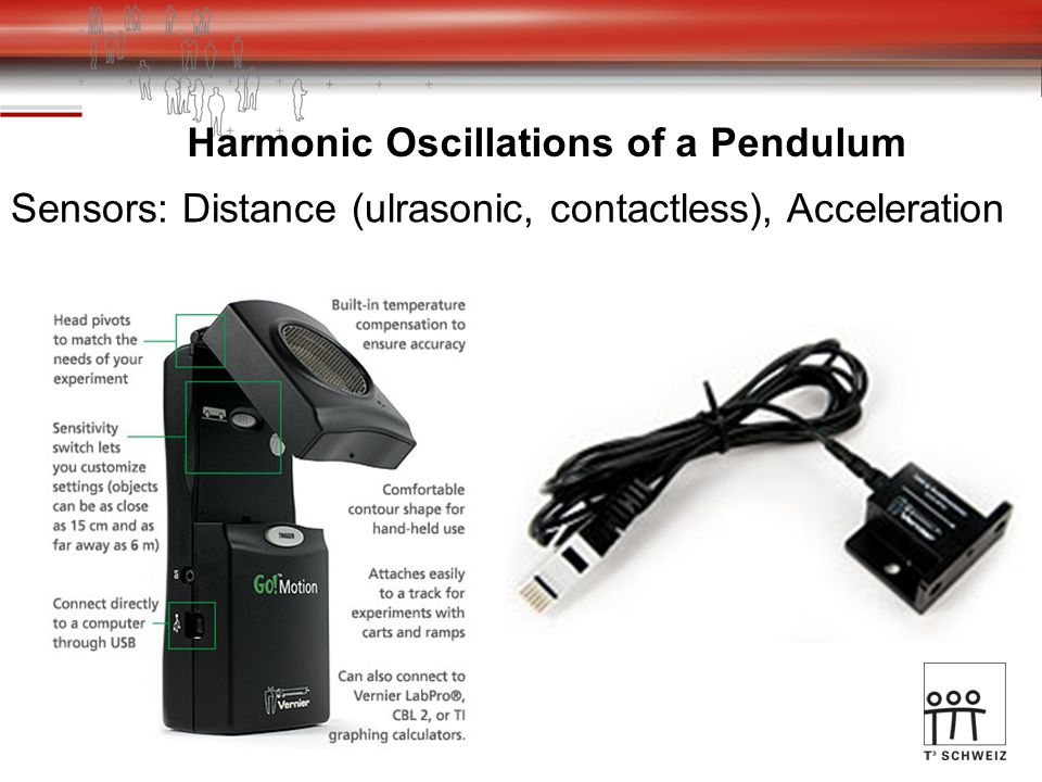 Harmonic Oscillations of a Pendulum Sensors: Distance (ulrasonic, contactless), Acceleration