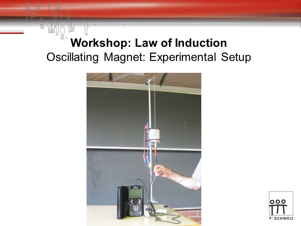 Workshop: Law of Induction Oscillating Magnet: Experimental Setup