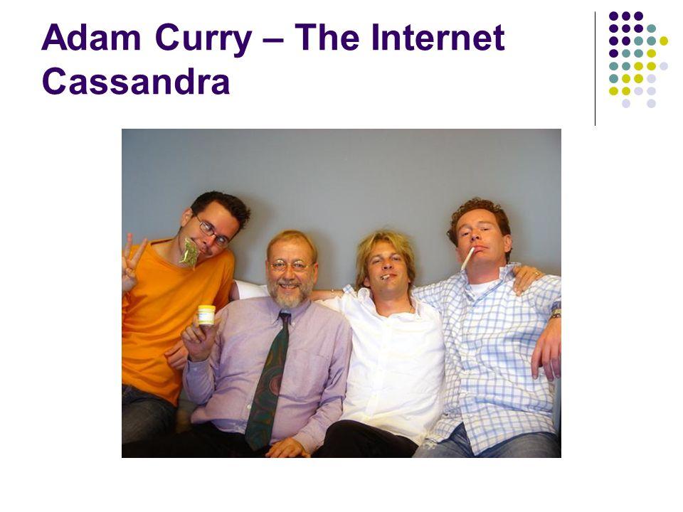 Adam Curry – The Internet Cassandra