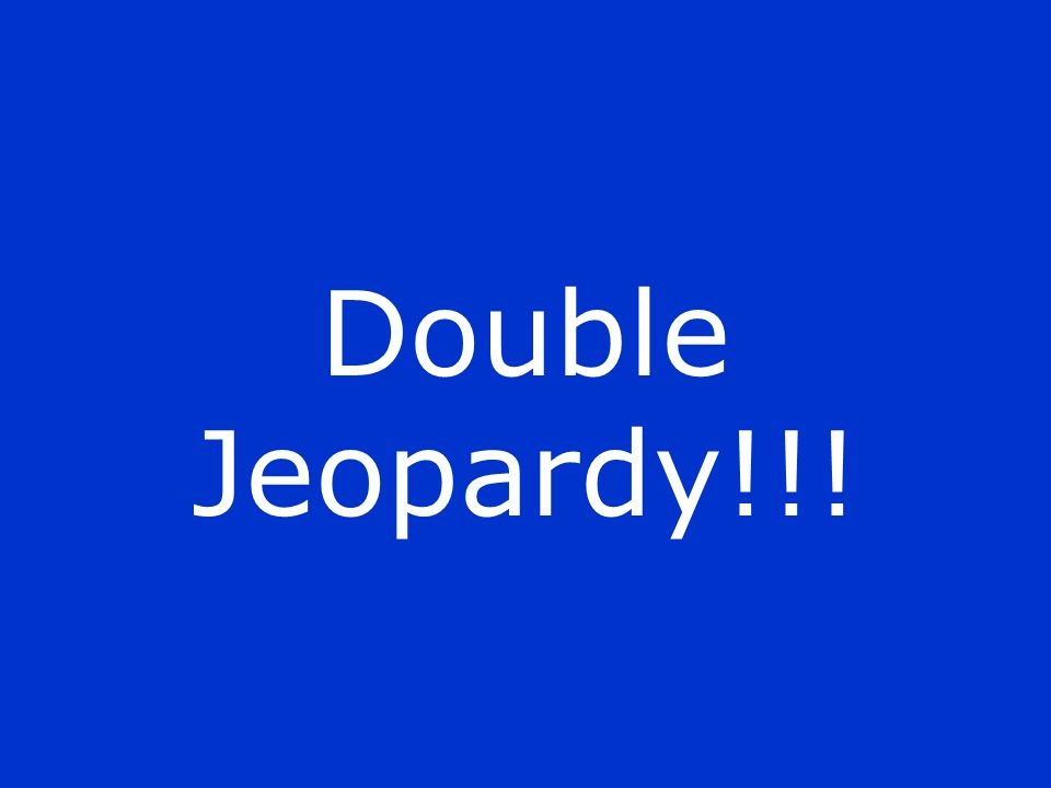 Double Jeopardy!!!
