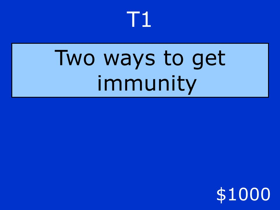 T1 $1000 Two ways to get immunity