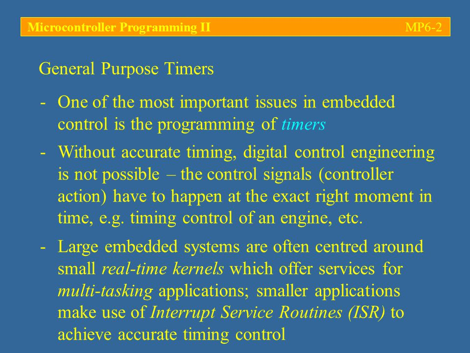 Microcontroller Programming IIMP6-23 Capture function: Triggered by an external event on the associated pin; causes the current timer contents to be latched into the associated register  used to measure durations Capture and Compare unit